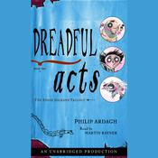 Dreadful Acts by  Philip Ardagh audiobook
