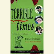 Terrible Times by  Philip Ardagh audiobook
