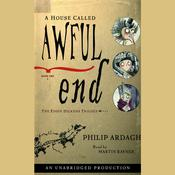 A House Called Awful End by  Philip Ardagh audiobook