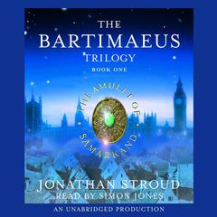 The Bartimaeus Trilogy, Book One: The Amulet of Samarkand by Jonathan Stroud audiobook