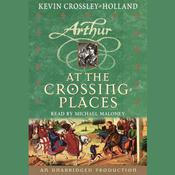 At the Crossing Places by  Kevin Crossley-Holland audiobook