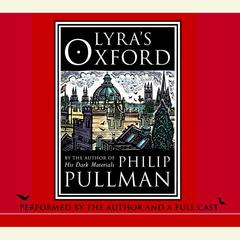 Lyra's Oxford: His Dark Materials by Philip Pullman audiobook