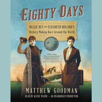 Eighty Days by Matthew Goodman audiobook