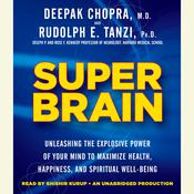 Super Brain by  Rudolph E. Tanzi, Ph.D. audiobook