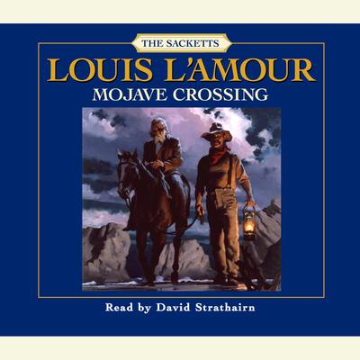 Mojave Crossing by Louis L'Amour audiobook