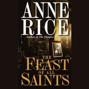 The Feast of All Saints by  Anne Rice audiobook