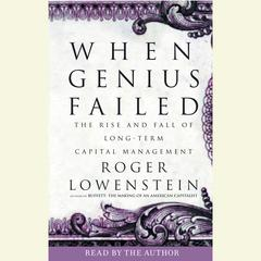 When Genius Failed by Roger Lowenstein audiobook
