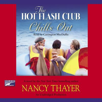The Hot Flash Club Chills Out by Nancy Thayer audiobook