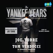 The Yankee Years by  Tom Verducci audiobook