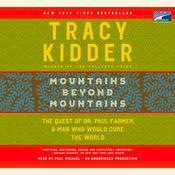Mountains Beyond Mountains by  Tracy Kidder audiobook