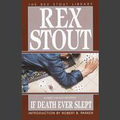 If Death Ever Slept by  Rex Stout audiobook