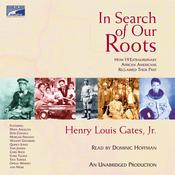 In Search of Our Roots by  Henry Louis Gates Jr. audiobook