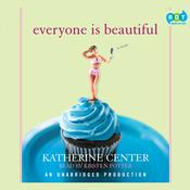 Everyone is Beautiful by  Katherine Center audiobook