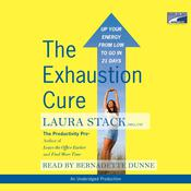 The Exhaustion Cure by  Laura Stack CSP, MBA audiobook