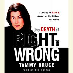 The Death of Right and Wrong by Tammy Bruce audiobook