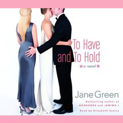 To Have and to Hold by Jane Green audiobook