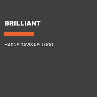 Brilliant by Marne Davis Kellogg audiobook