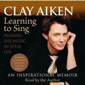 Learning to Sing by  Clay Aiken audiobook