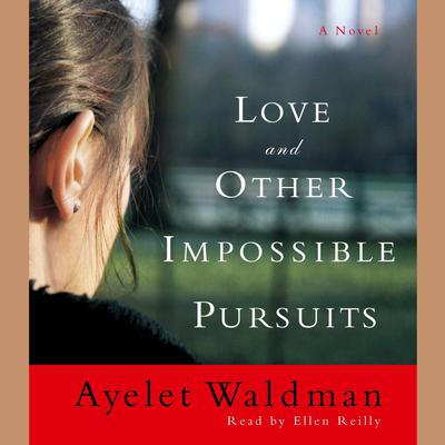 Love and Other Impossible Pursuits by Ayelet Waldman audiobook