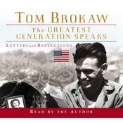 The Greatest Generation Speaks by  Tom Brokaw audiobook