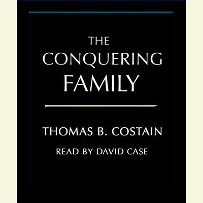 The Conquering Family by Thomas B. Costain audiobook