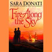 Fire Along the Sky by  Sara Donati audiobook