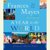 A Year in the World by  Frances Mayes audiobook
