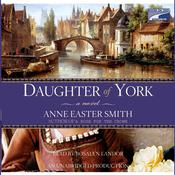 Daughter of York by  Anne Easter Smith audiobook