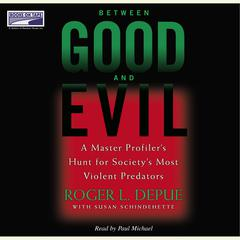 Between Good and Evil by Roger L. Depue audiobook