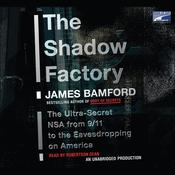 The Shadow Factory by  James Bamford audiobook