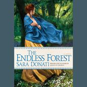 The Endless Forest by  Sara Donati audiobook