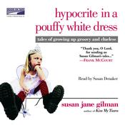 Hypocrite in a Pouffy White Dress by  Susan Jane Gilman audiobook
