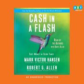 Cash in a Flash by  Mark Victor Hansen audiobook