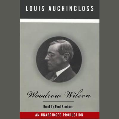 Woodrow Wilson by Louis Auchincloss audiobook