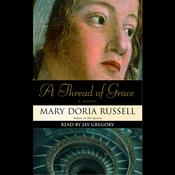 A Thread of Grace by  Mary Doria Russell audiobook