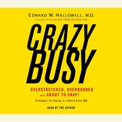 Crazybusy by  Edward M. Hallowell MD audiobook