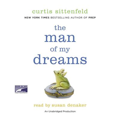 The Man of My Dreams by Curtis Sittenfeld audiobook