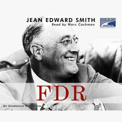 FDR by Jean Edward Smith audiobook