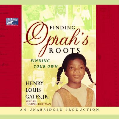 Finding Oprah's Roots by Henry Louis Gates audiobook
