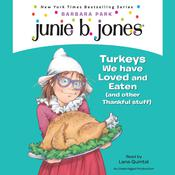 Junie B., First Grader: Turkeys We Have Loved and Eaten (and Other Thankful Stuff) by  Barbara Park audiobook