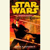 Rule of Two: Star Wars Legends (Darth Bane) by  Drew Karpyshyn audiobook