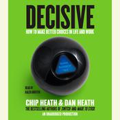 Decisive by  Chip Heath audiobook