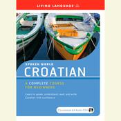 Spoken World: Croatian by  Living Language audiobook