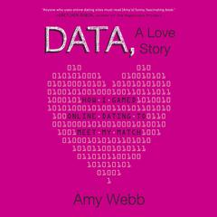 Data, A Love Story by Amy Webb audiobook