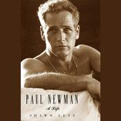 Paul Newman by  Shawn Levy audiobook