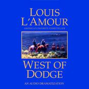 West of Dodge by  Louis L'Amour audiobook