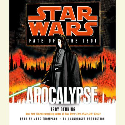 Apocalypse: Star Wars Legends (Fate of the Jedi) by Troy Denning audiobook