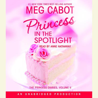 The Princess Diaries, Volume II: Princess in the Spotlight by Meg Cabot audiobook