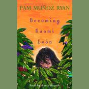 Becoming Naomi Leon by  Pam Muñoz Ryan audiobook