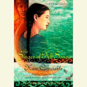 The Singer of All Songs by  Kate Constable audiobook
